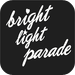 Bright Light Parade